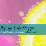 The Pop-up Soda Shoppe